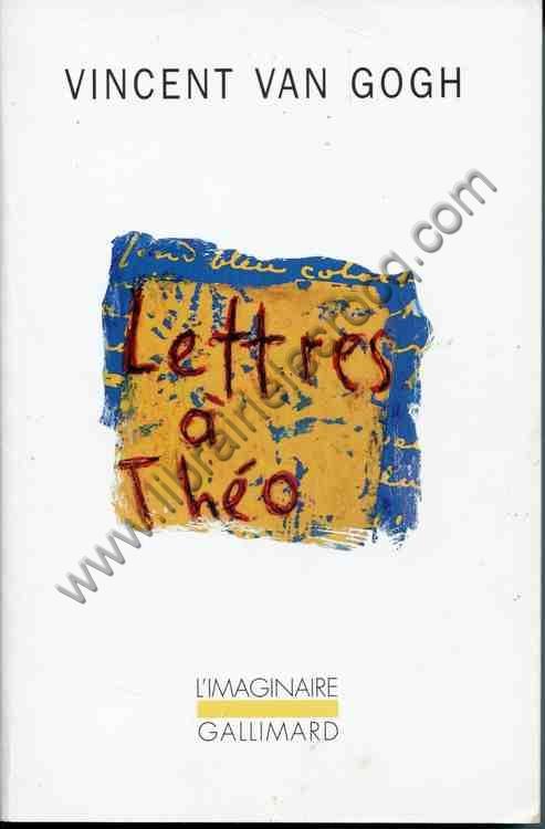 VAN GOGH Vincent, Lettres à son frère Théo.