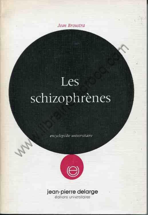 BROUSTRA Jean, Les schizophrènes