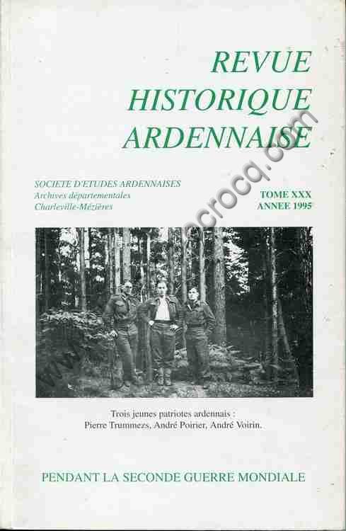 REVUE HISTORIQUE ARDENNAISE TOME XXX ANNEE 1995 , Pe...