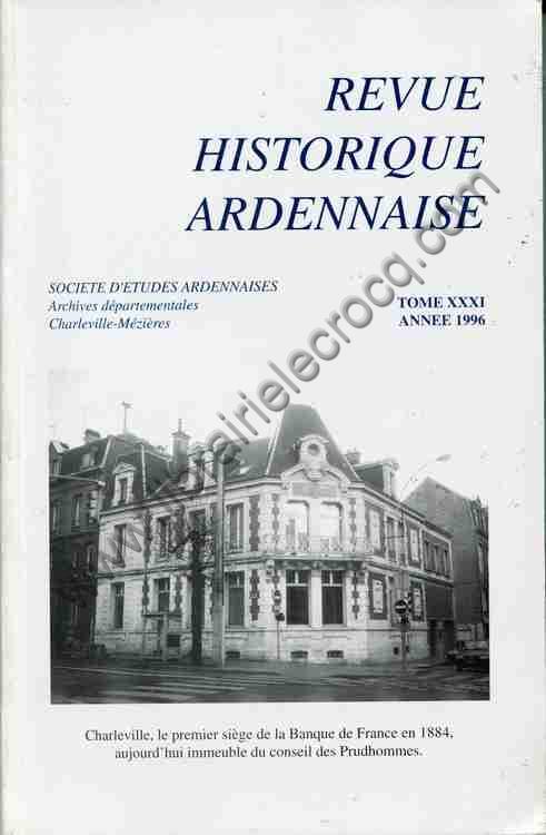 REVUE HISTORIQUE ARDENNAISE TOME XXXI ANNEE 1996 ,