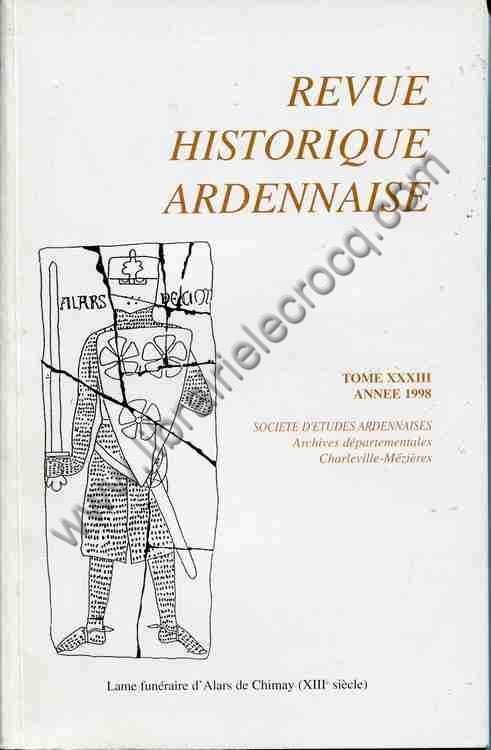 REVUE HISTORIQUE ARDENNAISE TOME XXXIII ANNEE 1998 ,