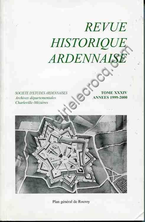 REVUE HISTORIQUE ARDENNAISE TOME XXXIV ANNEES 1999-2...