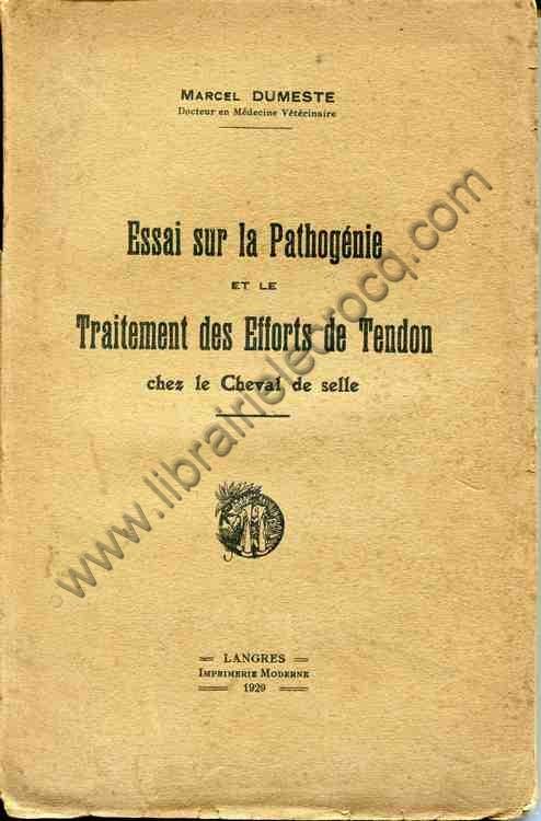 DUMESTE Marcel, Essai sur la pathogénie et le trait...