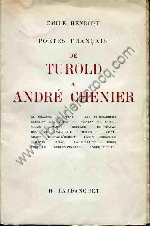 HENRIOT Emile .  Poètes français de Turold à Andr...