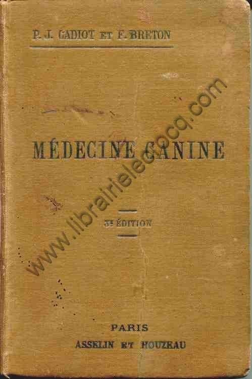 CADIOT (P.-J.), BRETON F., Médecine canine. Troisi�...
