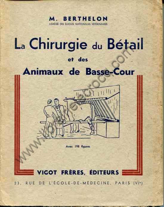 BERTHELON M., La chirurgie du bétail et des animaux...