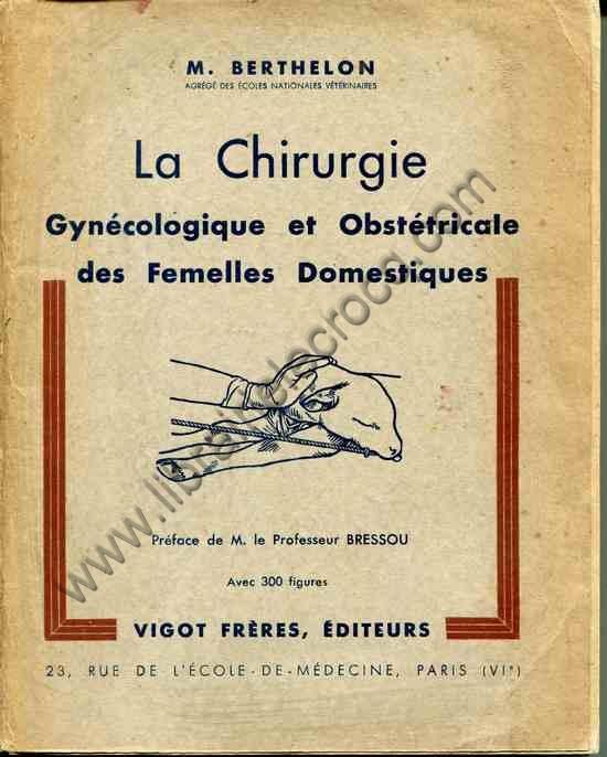 BERTHELON M., La chirurgie gynécologique et obstét...