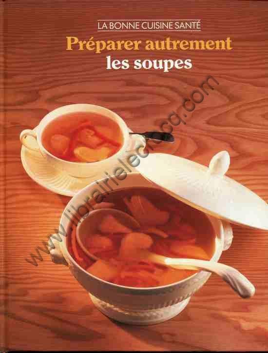 GETLEIN Jean, Préparer autrement les soupes . Par l...