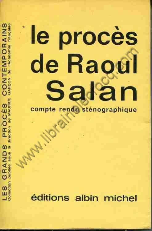 COLLECTIF , Le procès de Raoul Salan . Compte rendu...