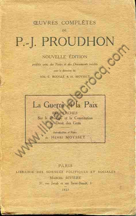 PROUDHON P.-J., La guerre et la paix. Recherches sur...