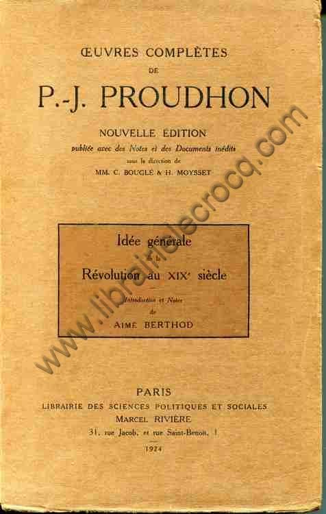 PROUDHON P.-J., Idée générale de la Révolution a...