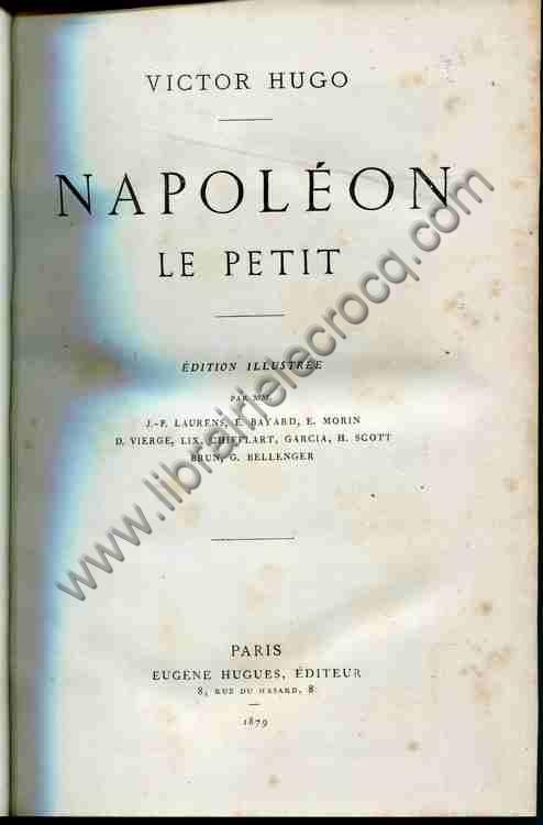 HUGO Victor .  Napoléon le petit. Histoire d'un cri...