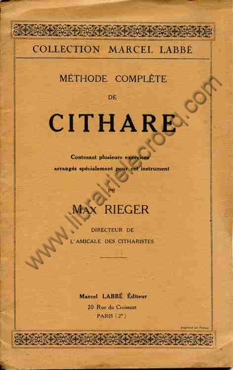 RIEGER Max, Méthode complète de cithare contenant ...