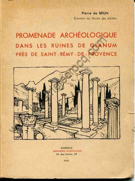 BRUN Pierre de, Promenade archéologique dans les ru...