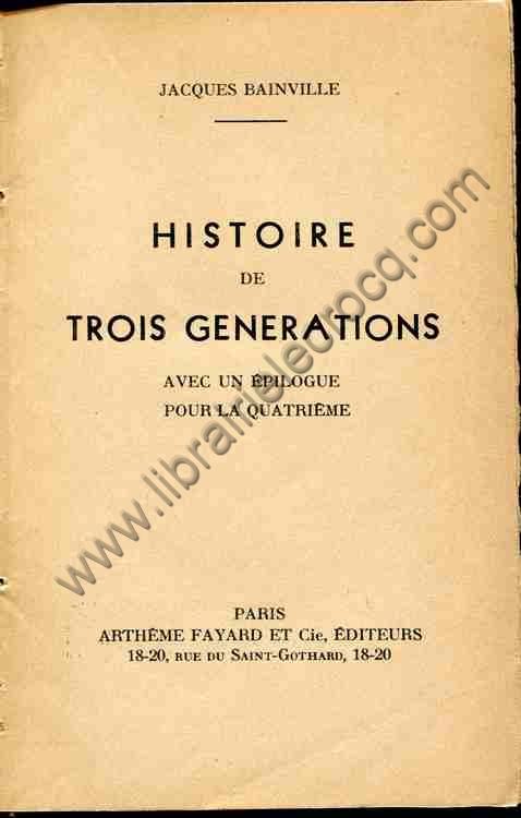 BAINVILLE Jacques, Histoire de trois générations a...