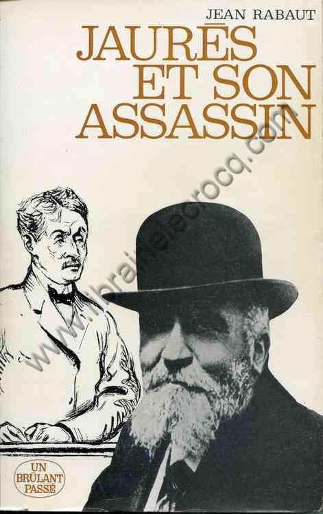 RABAUT Jean, Jaurès et son assassin