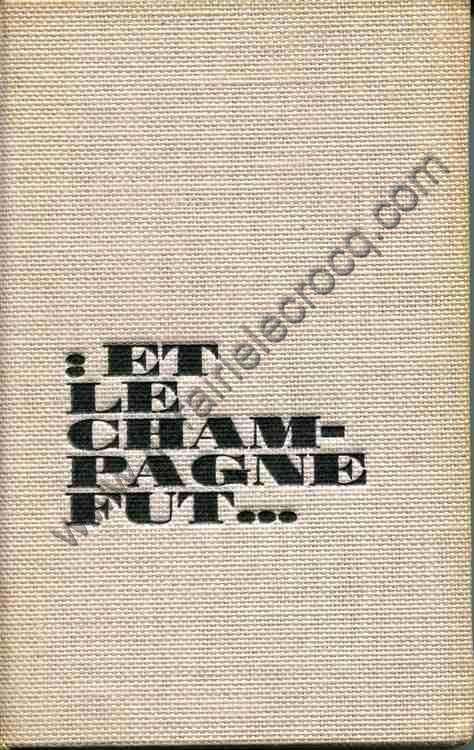 LEBRUN René, Et le Champagne fut… images d'Enricatre