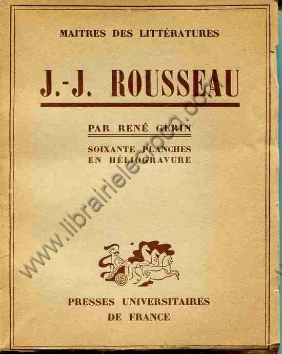 ROUSSEAU - GERIN René, J.-J. Rousseau - soixante pl...