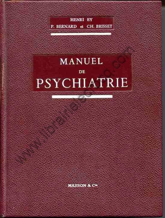 EY (Henri), BERNARD (P.), BRISSET (Ch.) , Manuel de ...