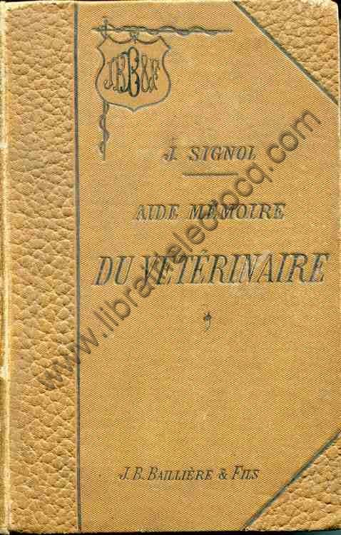 SIGNOL Jules, Aide-mémoire du vétérinaire. Médec...