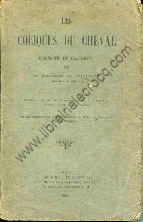 ROGER Dr J., Les coliques du cheval. Diagnostic et t...