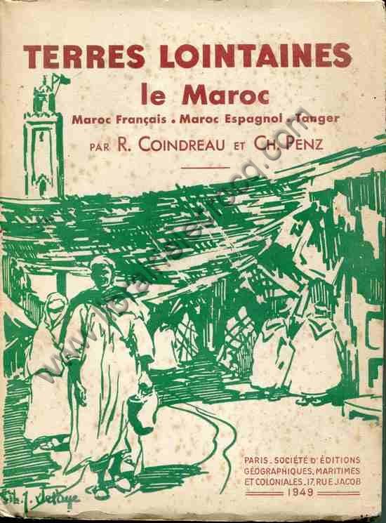 COINDREAU (R.) et PENZ (Ch.) , Le Maroc . Maroc fran...