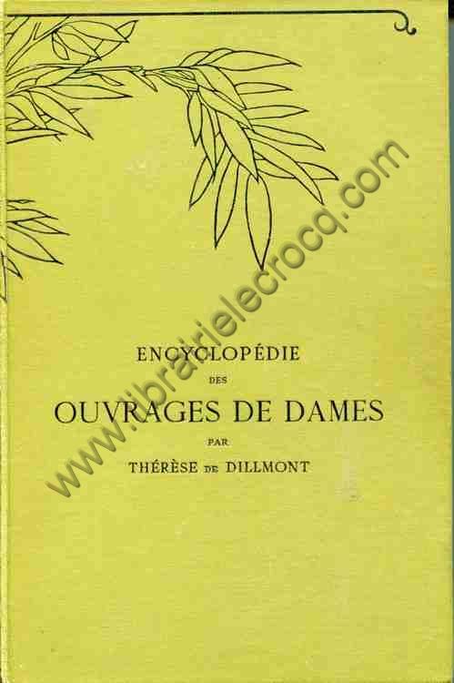 DILLMONT Thérèse de, Encyclopédie des ouvrages de...