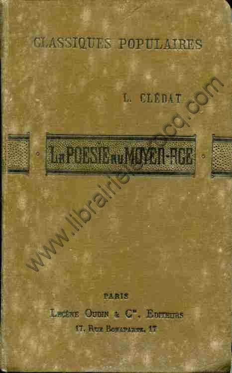 CLEDAT Léon, La poésie lyrique et satirique en Fra...