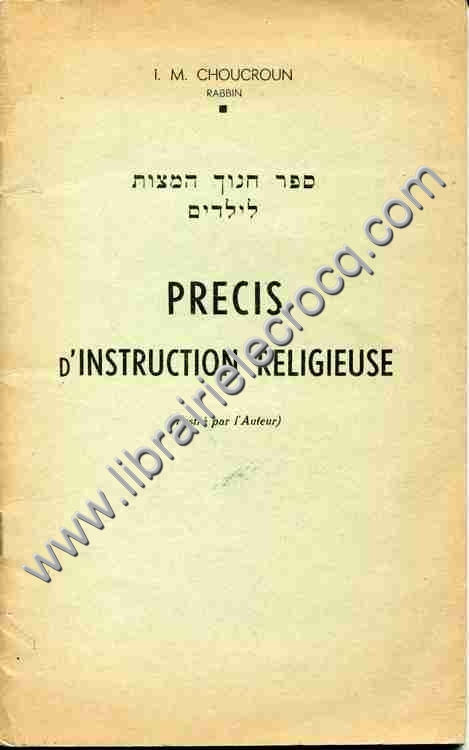 CHOUCROUN (I. M.) Rabbin, Précis d'instruction reli...
