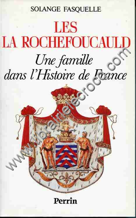 FASQUELLE Solange, Les La Rochefoucauld, Une famille...
