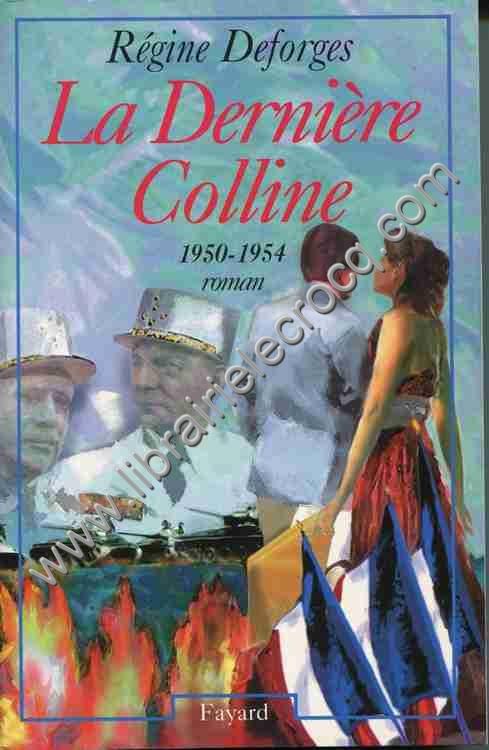 DEFORGES Régine, La Dernière Colline 1950-1954 . R...