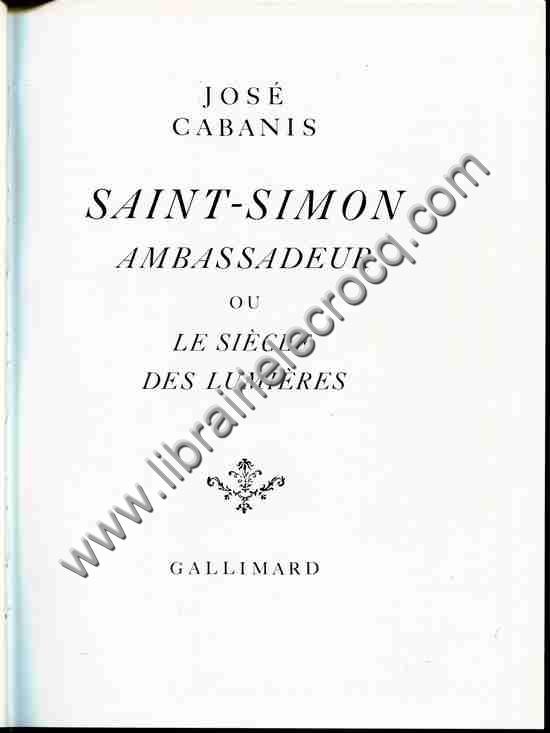 CABANIS José, Saint-Simon ambassadeur ou le Siècle...
