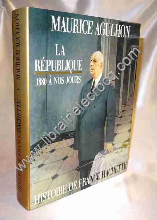 AGULHON Maurice .  La République de Jules Ferry à ...