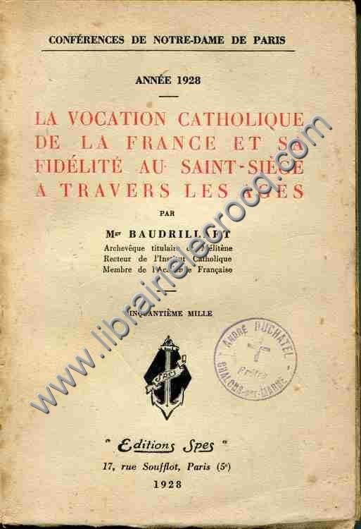BAUDRILLART Mgr, La vocation catholique de la France...