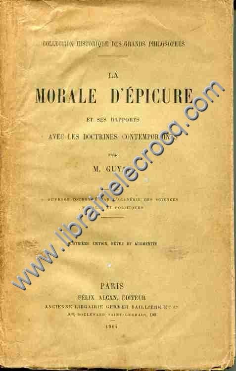 GUYAU Jean-Marie, La morale d'Epicure et ses rapport...