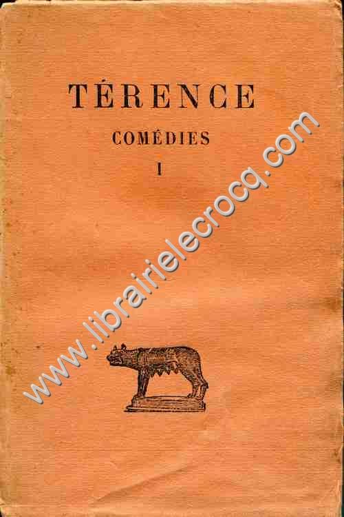 TERENCE , Comédies . Tome 1 : Adrienne . Eunuque . ...