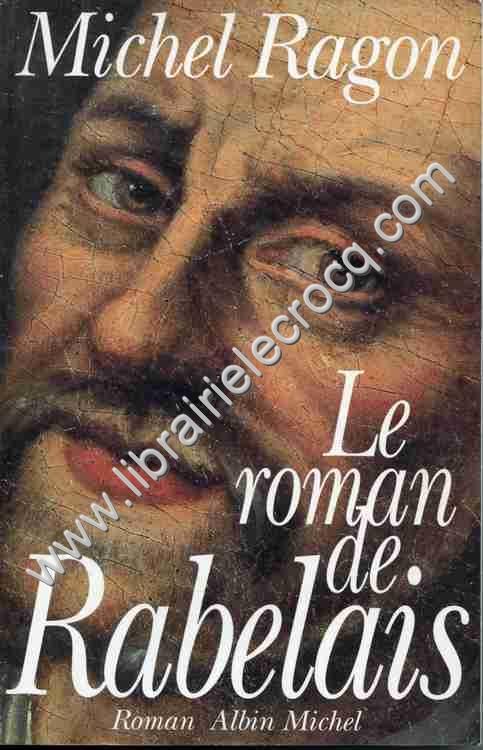 RAGON Michel Le roman de Rabelais  Roman