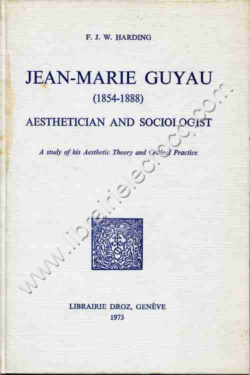 HARDING F. J. W., Jean-Marie Guyau (1854-1888) Aethe...