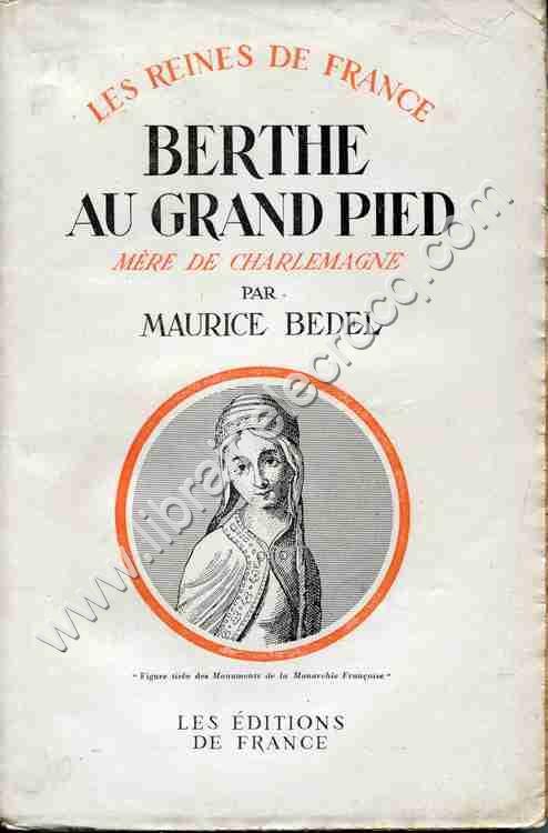 BEDEL Maurice, Berthe au grand pied Mère de Charlem...