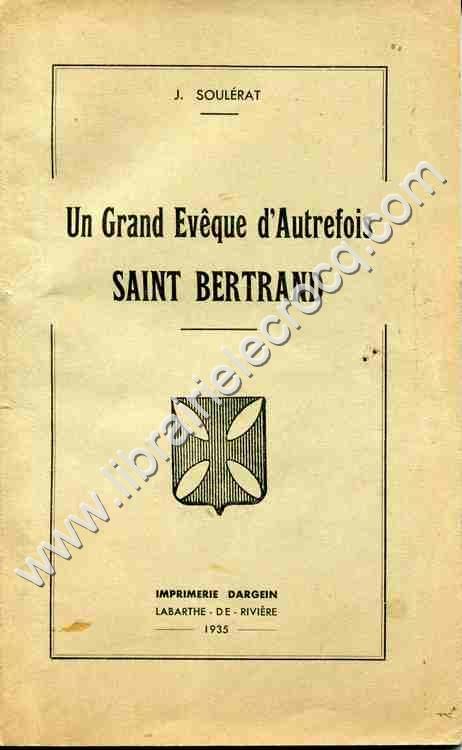 SOULERAT J., Un grand Evêque d'autrefois Saint Bert...