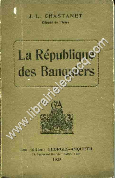 CHASTENET J.-L., La République des Banquiers .