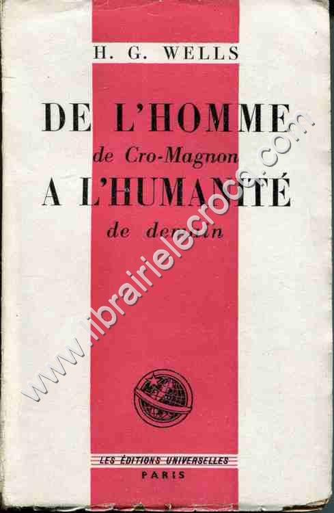 WELLS H. G., De l'homme de Cro-Magnon à l'Humanité...