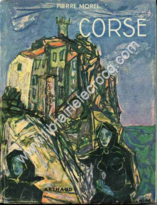 MOREL Pierre, Corse . Couverture d'Yvette Alde . Ouv...