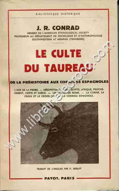 CONRAD J. R., Le culte du taureau de la Préhistoire...