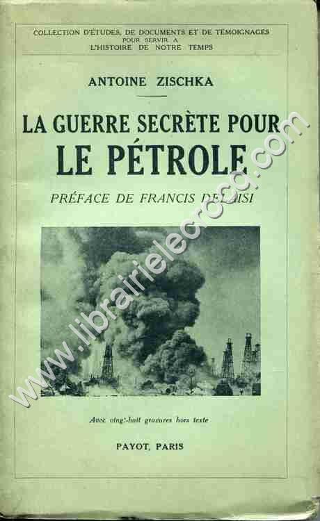 ZISCHKA Antoine, La guerre secrète pour le pétrole...