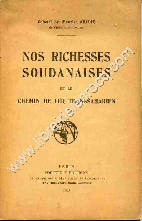 ABADIE Dr Maurice .  Nos richesses soudanaises et le...