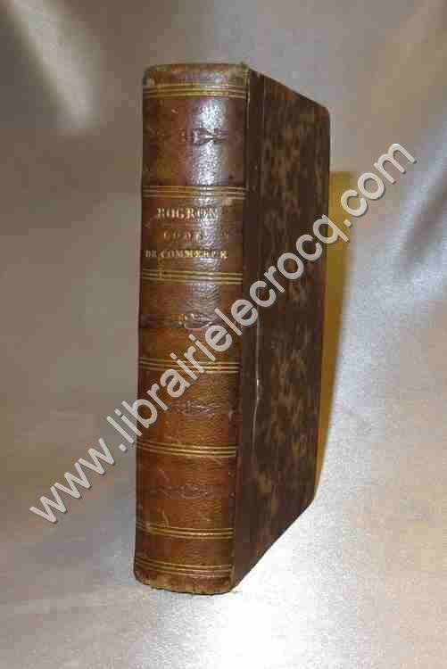 ROGRON J. A., Code de commerce expliqué par ses mot...