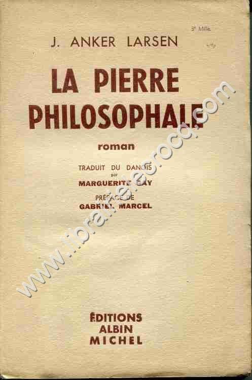 ANKER LARSEN J., La pierre philosophale . Roman . Tr...