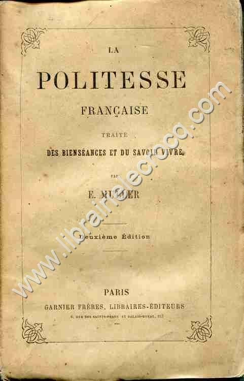 MULLER E., La politesse française . Traité des bie...