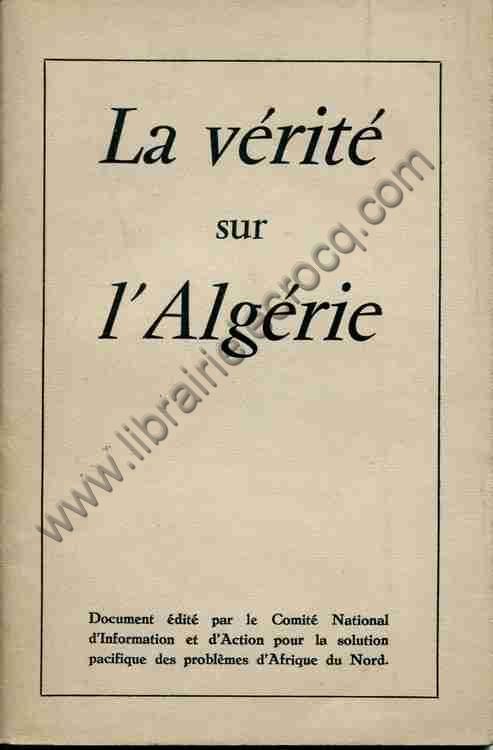 COLLECTIF , La vérité sur l'Algérie. Document éd...